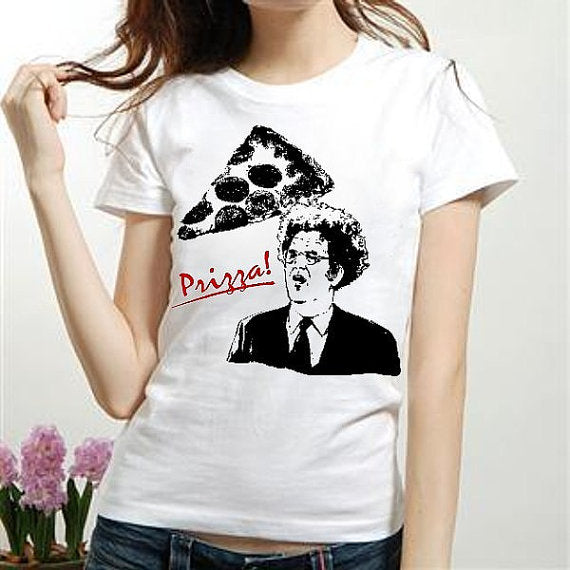 Dr Brule PRIZZA funny Quote fan art Womens white red t ladies Tee Shirt eric birthday present doctor dingus rules tim show