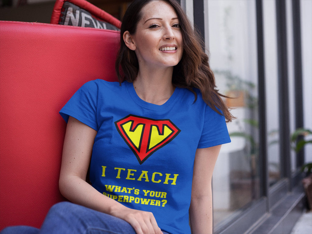 I Teach what's your superpower, I teach what's your superpower shirt, superman teacher, teacher gift, teaching shirt, tshirt, teacher tshirt