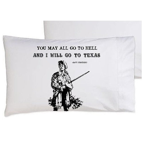 Black You may all go to hell and I will go to TEXAS Davy Crockett pillowcase pillow cover case