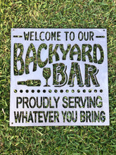 Load image into Gallery viewer, Welcome To Our Backyard Bar Custom Metal Sign