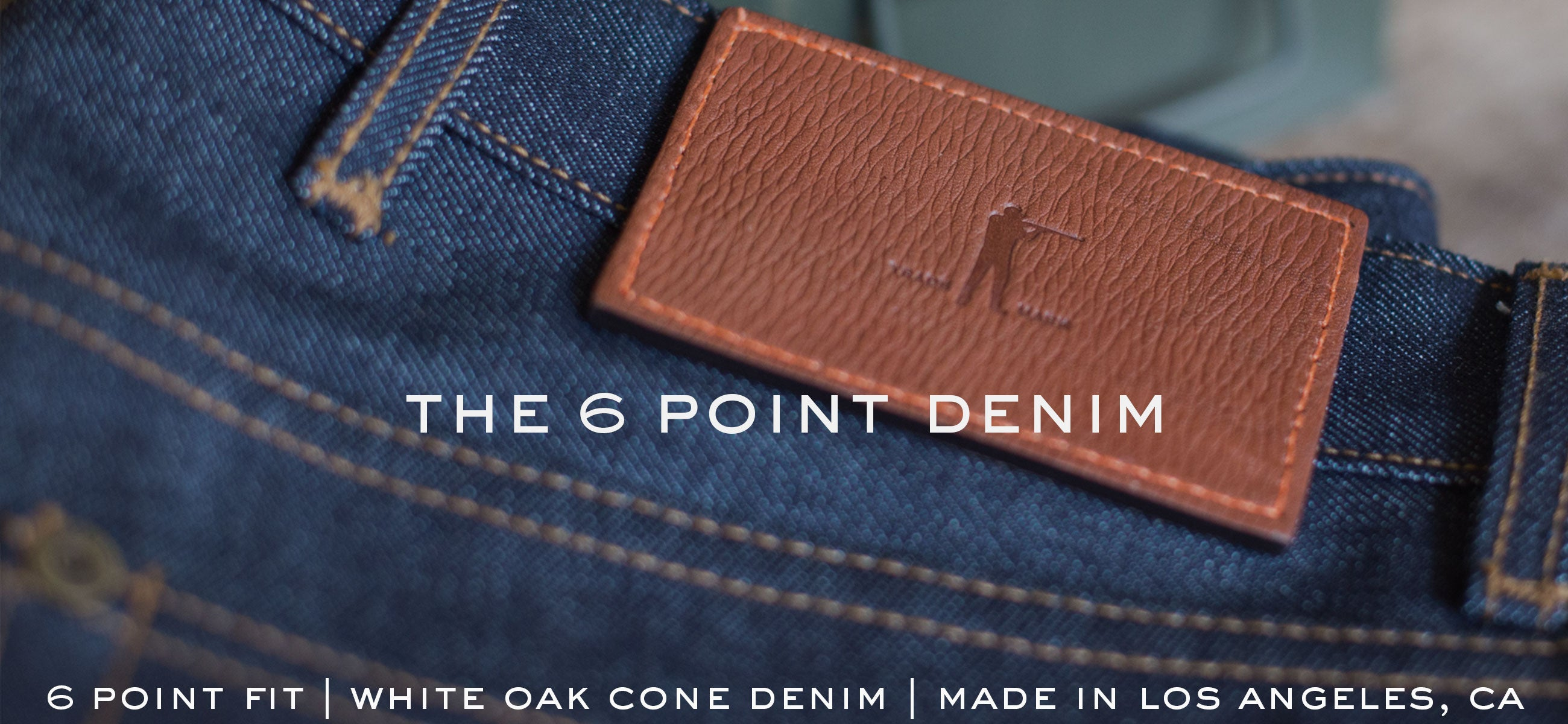 THE 6 POINT DENIM | MADE IN USA