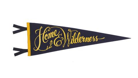Home & Wilderness Pennant - Cabin Fever Outfitters