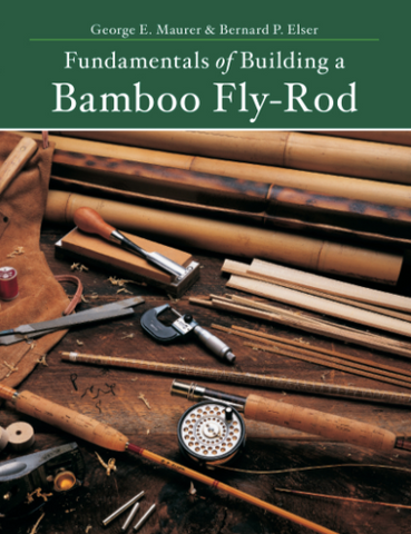 Fundamentals of Building a Bamboo Fly-Rod - Cabin Fever Outfitters