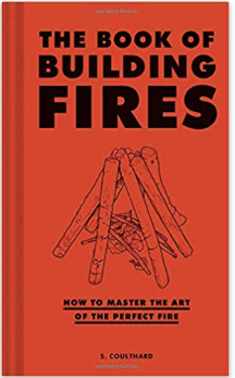 The Book of Building Fires - Cabin Fever Outfitters