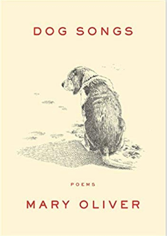 Dog Songs: Poems by Mary Oliver - Cabin Fever Outfitters