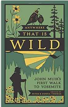 Anywhere That Is Wild: John Muir's First Walk in Yosemite - Cabin Fever Outfitters