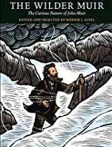 The Wilder Muir: The Curious Nature of John Muir - Cabin Fever Outfitters