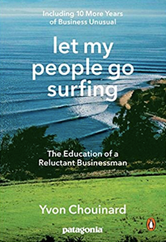 Let My People Go Surfing: The Education of a Reluctant Businessman by Yvon Chouinard - Cabin Fever Outfitters