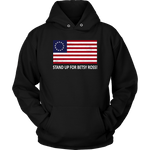 Stand Up For Betsy Ross Unisex Hoodie - DonaldTrumpStoreUSA_com