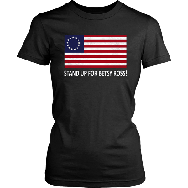 Stand Up For Betsy Ross Women's T-Shirt - DonaldTrumpStoreUSA_com