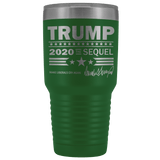 Trump 2020 The Sequel 30 Ounce Vacuum Tumbler - DonaldTrumpStoreUSA_com