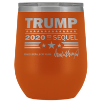 Trump 2020 The Sequel Wine Tumbler - DonaldTrumpStoreUSA_com