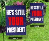 Still Your President Vertical Flags - DonaldTrumpStoreUSA_com