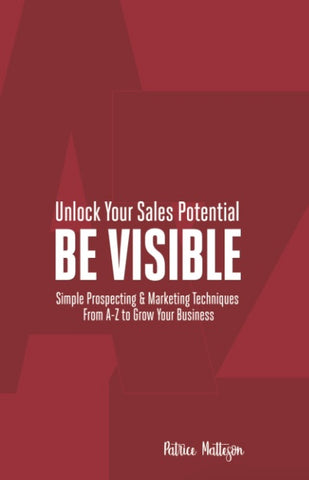 Be Visible                      (Prospecting Book)