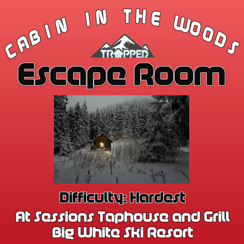 Best Indoor activity at Big White Ski Resort | Cabin in the Woods Escape Room Trapped at Sessions