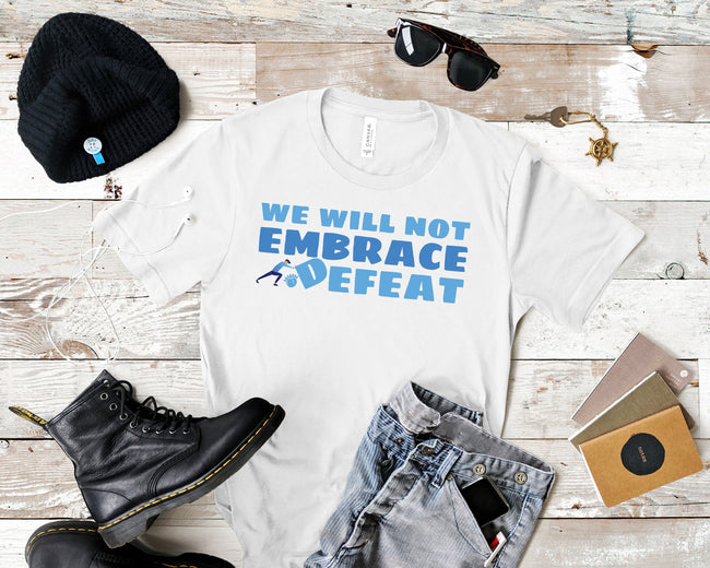 We Will Not Embrace Defeat Short-Sleeve Unisex T-Shirt White,S,White,M,White,L,White,XL,White,2XL,Black,S,Black,M,Black,L,Black,XL,Black,2XL,Brown,S,Brown,M,Brown,L,Brown,XL,Brown,2XL,Black Heather,S,Black Heather,M,Black Heather,L,Black Heather,XL,Black Heather,2XL,Heather Midnight Navy,S,Heather Midnight Navy,M,Heather Midnight Navy,L,Heather Midnight Navy,XL,Heather Midnight Navy,2XL,Asphalt,S,Asphalt,M,Asphalt,L,Asphalt,XL,Asphalt,2XL,Navy,S,Navy,M,Navy,L,Navy,XL,Navy,2XL,Dark Grey Heather,S,Dark Grey H