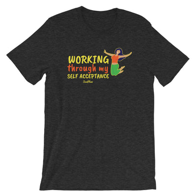Working Through My Self Acceptance Short-Sleeve Unisex T-Shirt Black,S,Black,M,Black,L,Black,XL,Black,2XL,Brown,S,Brown,M,Brown,L,Brown,XL,Brown,2XL,Black Heather,S,Black Heather,M,Black Heather,L,Black Heather,XL,Black Heather,2XL,Heather Midnight Navy,S,Heather Midnight Navy,M,Heather Midnight Navy,L,Heather Midnight Navy,XL,Heather Midnight Navy,2XL,Navy,S,Navy,M,Navy,L,Navy,XL,Navy,2XL,Dark Grey Heather,S,Dark Grey Heather,M,Dark Grey Heather,L,Dark Grey Heather,XL,Dark Grey Heather,2XL from %store_name