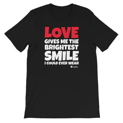 Love Gives Me The Brightest Smile I Could Ever Wear Short-Sleeve Unisex T-Shirt Black,S,Black,M,Black,L,Black,XL,Black,2XL,Brown,S,Brown,M,Brown,L,Brown,XL,Brown,2XL,Black Heather,S,Black Heather,M,Black Heather,L,Black Heather,XL,Black Heather,2XL,Heather Midnight Navy,S,Heather Midnight Navy,M,Heather Midnight Navy,L,Heather Midnight Navy,XL,Heather Midnight Navy,2XL,Asphalt,S,Asphalt,M,Asphalt,L,Asphalt,XL,Asphalt,2XL,Navy,S,Navy,M,Navy,L,Navy,XL,Navy,2XL,Dark Grey Heather,S,Dark Grey Heather,M,Dark Grey