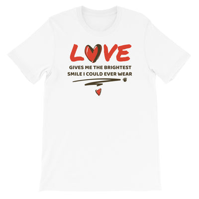 Love Gives Me The Brightest Smile I Could Ever Wear Short-Sleeve Unisex T-Shirt White,S,White,M,White,L,White,XL,White,2XL,Athletic Heather,S,Athletic Heather,M,Athletic Heather,L,Athletic Heather,XL,Athletic Heather,2XL,Silver,S,Silver,M,Silver,L,Silver,XL,Silver,2XL,Ash,S,Ash,M,Ash,L,Ash,XL,Ash,2XL from %store_name% at 26.95 USD