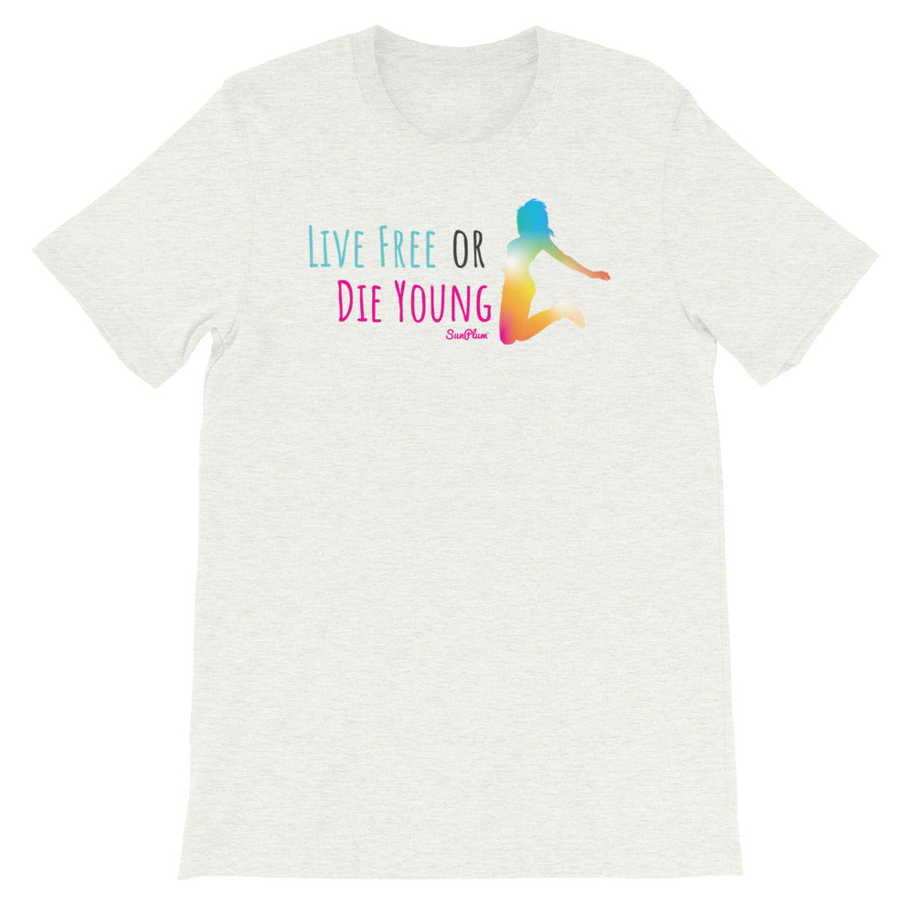 Live Free or Die Young Short-Sleeve Unisex T-Shirt
