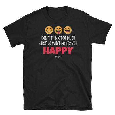 Dont Think Too Much, Just Do What Makes You Happy Unisex Softstyle T-Shirt Black,S,Black,M,Black,L,Black,XL,Black,2XL,Black,3XL,Navy,S,Navy,M,Navy,L,Navy,XL,Navy,2XL,Navy,3XL from %store_name% at 24.00 USD