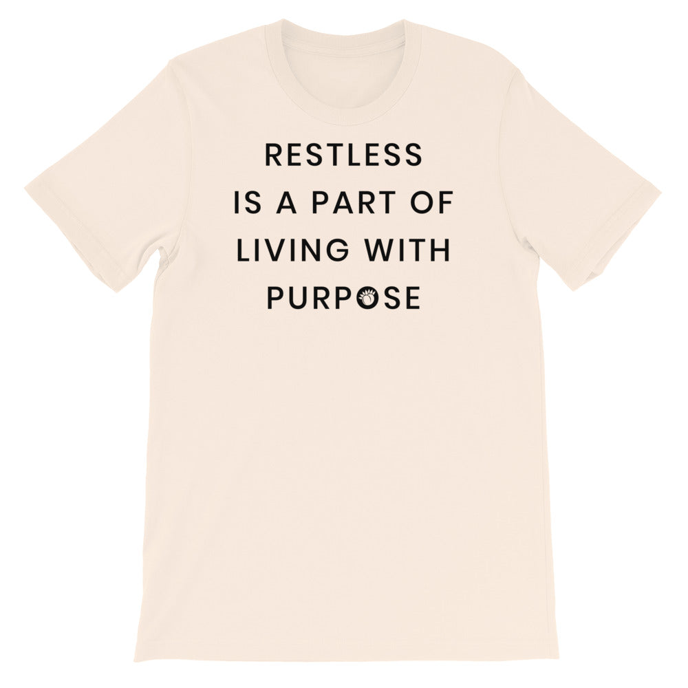 Restless Is A Part Of Living With Purpose Short-Sleeve Unisex T-Shirt