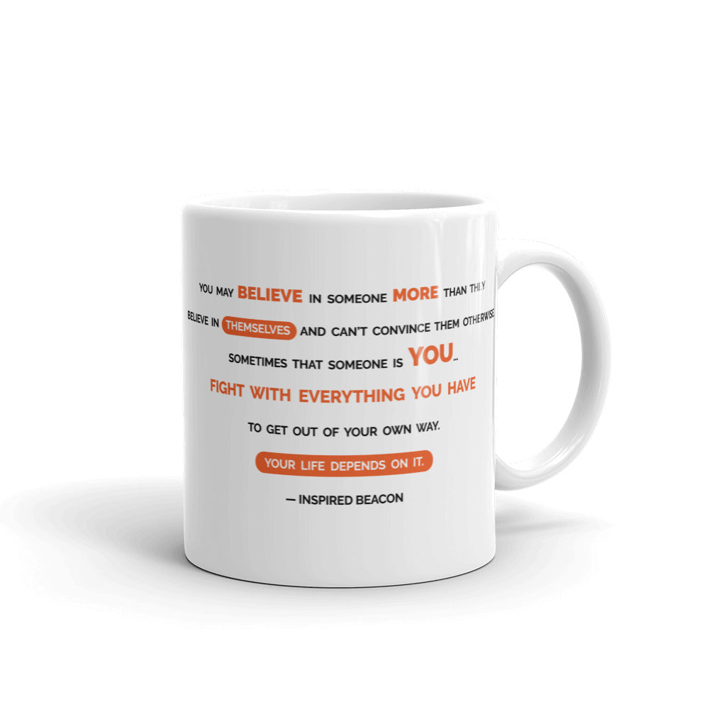 Believe in Someone...Believe in You Coffee Mug