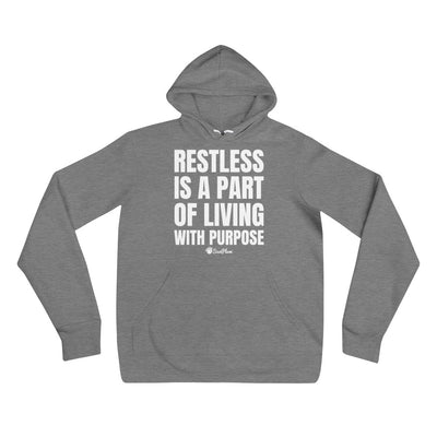 Restless Is A Part Of Living With Purpose Unisex Hoodie Black,S,Black,M,Black,L,Black,XL,Black,2XL,Deep Heather,S,Deep Heather,M,Deep Heather,L,Deep Heather,XL,Deep Heather,2XL from %store_name% at 39.99 USD
