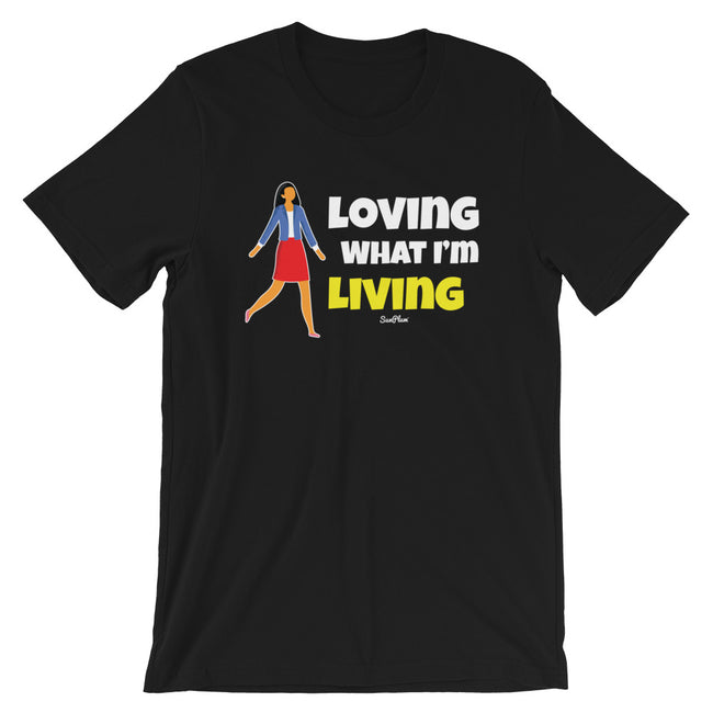 Loving What Im Living Short-Sleeve Unisex T-Shirt Black,S,Black,M,Black,L,Black,XL,Black,2XL,Brown,S,Brown,M,Brown,L,Brown,XL,Brown,2XL,Black Heather,S,Black Heather,M,Black Heather,L,Black Heather,XL,Black Heather,2XL,Heather Midnight Navy,S,Heather Midnight Navy,M,Heather Midnight Navy,L,Heather Midnight Navy,XL,Heather Midnight Navy,2XL,Navy,S,Navy,M,Navy,L,Navy,XL,Navy,2XL from %store_name% at 26.95 USD