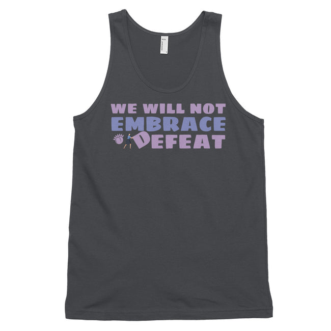 We Will Not Embrace Defeat Classic Tank Top (Unisex) White,XS,White,S,White,M,White,L,White,XL,Black,XS,Black,S,Black,M,Black,L,Black,XL,Asphalt,XS,Asphalt,S,Asphalt,M,Asphalt,L,Asphalt,XL,Navy,XS,Navy,S,Navy,M,Navy,L,Navy,XL from %store_name% at 24.95 USD