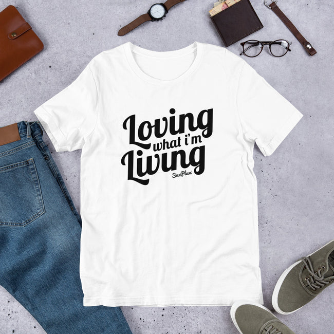 Loving What Im Living Short-Sleeve Unisex T-Shirt White,S,White,M,White,L,White,XL,White,2XL,White,3XL,Athletic Heather,S,Athletic Heather,M,Athletic Heather,L,Athletic Heather,XL,Athletic Heather,2XL,Athletic Heather,3XL,Soft Cream,S,Soft Cream,M,Soft Cream,L,Soft Cream,XL,Soft Cream,2XL,Soft Cream,3XL,Ash,S,Ash,M,Ash,L,Ash,XL,Ash,2XL,Heather Prism Mint,S,Heather Prism Mint,M,Heather Prism Mint,L,Heather Prism Mint,XL,Heather Prism Mint,2XL,Heather Prism Mint,3XL,Heather Prism Peach,S,Heather Prism Peach,M