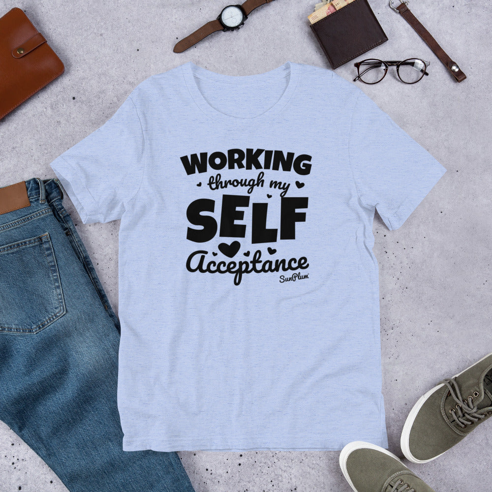 Working Through My Self Acceptance Short-Sleeve Unisex T-Shirt White,S,White,M,White,L,White,XL,White,2XL,White,3XL,Athletic Heather,S,Athletic Heather,M,Athletic Heather,L,Athletic Heather,XL,Athletic Heather,2XL,Athletic Heather,3XL,Soft Cream,S,Soft Cream,M,Soft Cream,L,Soft Cream,XL,Soft Cream,2XL,Soft Cream,3XL,Ash,S,Ash,M,Ash,L,Ash,XL,Ash,2XL,Heather Prism Mint,S,Heather Prism Mint,M,Heather Prism Mint,L,Heather Prism Mint,XL,Heather Prism Mint,2XL,Heather Prism Mint,3XL,Heather Blue,S,Heather Blue,M,