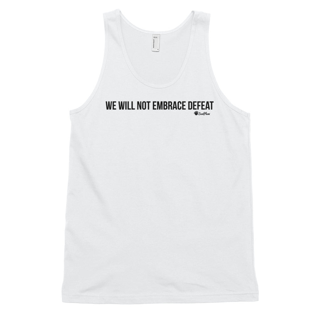 We Will Not Embrace Defeat Classic Tank Top (Unisex) White,XS,White,S,White,M,White,L,White,XL,Heather Grey,XS,Heather Grey,S,Heather Grey,M,Heather Grey,L,Heather Grey,XL from %store_name% at 24.95 USD