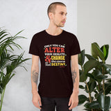 Only You Can Alter Your Reality Short-Sleeve Unisex T-Shirt Black,S,Black,M,Black,L,Black,XL,Black,2XL,Brown,S,Brown,M,Brown,L,Brown,XL,Brown,2XL,Black Heather,S,Black Heather,M,Black Heather,L,Black Heather,XL,Black Heather,2XL,Asphalt,S,Asphalt,M,Asphalt,L,Asphalt,XL,Asphalt,2XL,Navy,S,Navy,M,Navy,L,Navy,XL,Navy,2XL,Dark Grey Heather,S,Dark Grey Heather,M,Dark Grey Heather,L,Dark Grey Heather,XL,Dark Grey Heather,2XL,Heather Deep Teal,S,Heather Deep Teal,M,Heather Deep Teal,L,Heather Deep Teal,XL,Heather
