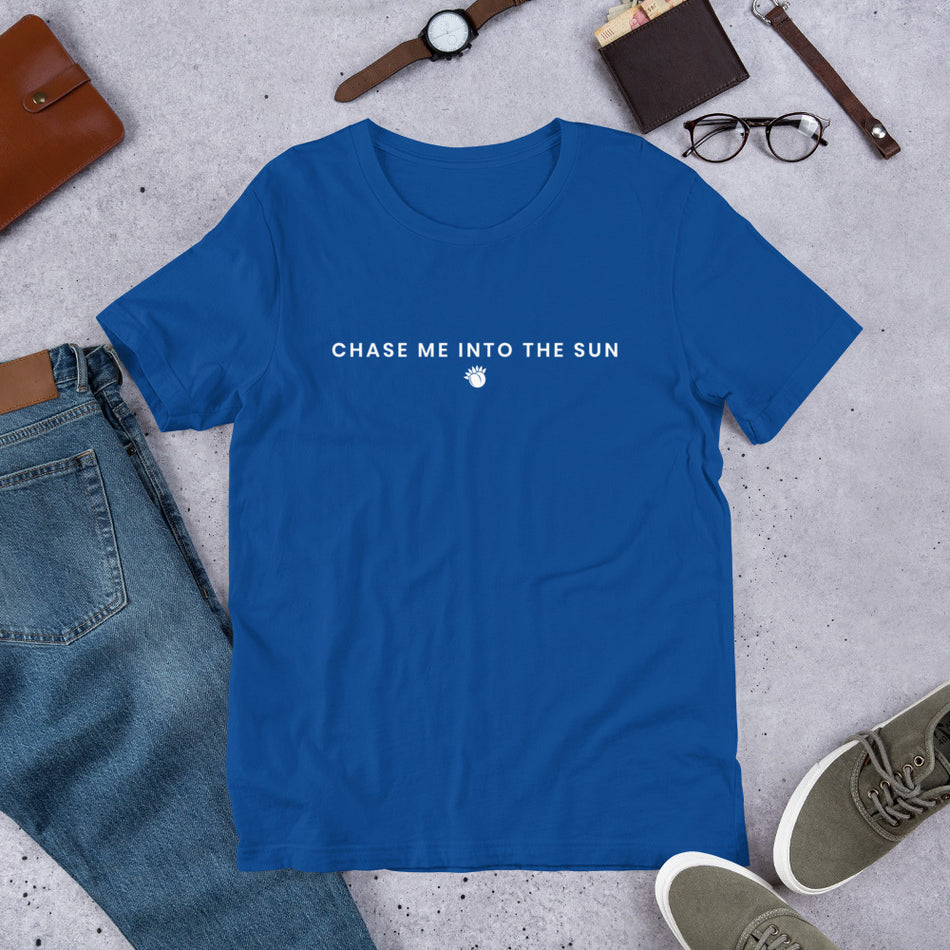 Chase Me Into The Sun Short-Sleeve Unisex T-Shirt Black,S,Black,M,Black,L,Black,XL,Black,2XL,Brown,S,Brown,M,Brown,L,Brown,XL,Brown,2XL,Black Heather,S,Black Heather,M,Black Heather,L,Black Heather,XL,Black Heather,2XL,Heather Forest,S,Heather Forest,M,Heather Forest,L,Heather Forest,XL,Heather Forest,2XL,Heather Midnight Navy,S,Heather Midnight Navy,M,Heather Midnight Navy,L,Heather Midnight Navy,XL,Heather Midnight Navy,2XL,Olive,S,Olive,M,Olive,L,Olive,XL,Olive,2XL,Asphalt,S,Asphalt,M,Asphalt,L,Asphalt,X