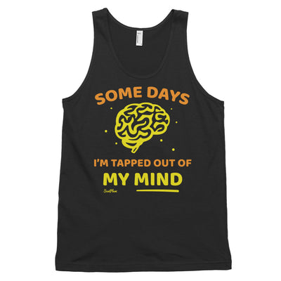 Some Days Im Tapped Out Of My Mind Classic Tank Top (Unisex) White,XS,White,S,White,M,White,L,White,XL,Black,XS,Black,S,Black,M,Black,L,Black,XL,Asphalt,XS,Asphalt,S,Asphalt,M,Asphalt,L,Asphalt,XL,Navy,XS,Navy,S,Navy,M,Navy,L,Navy,XL from %store_name% at 24.95 USD