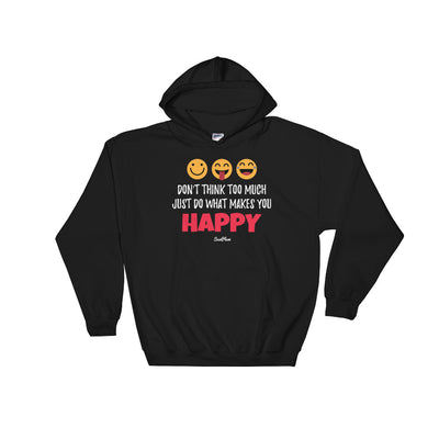Dont Think Too Much, Just Do What Makes You Happy Hooded Sweatshirt Black,S,Black,M,Black,L,Black,XL,Black,2XL,Black,3XL,Black,4XL,Black,5XL,Navy,S,Navy,M,Navy,L,Navy,XL,Navy,2XL,Navy,3XL,Navy,4XL,Navy,5XL from %store_name% at 36.95 USD