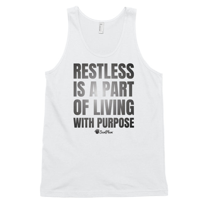 Restless Is A Part Of Living With Purpose Classic Tank Top (Unisex) XS,S,M,L,XL from %store_name% at 24.95 USD