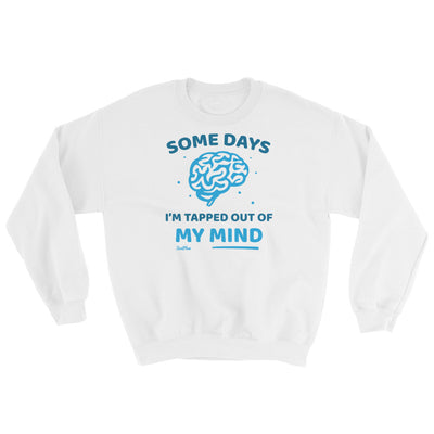 Some Days Im Tapped Out Of My Mind Sweatshirt White,S,White,M,White,L,White,XL,White,2XL,White,3XL,White,4XL,White,5XL,Black,S,Black,M,Black,L,Black,XL,Black,2XL,Black,3XL,Black,4XL,Black,5XL,Navy,S,Navy,M,Navy,L,Navy,XL,Navy,2XL,Navy,3XL,Navy,4XL,Navy,5XL,Sport Grey,S,Sport Grey,M,Sport Grey,L,Sport Grey,XL,Sport Grey,2XL,Sport Grey,3XL,Sport Grey,4XL,Sport Grey,5XL from %store_name% at 34.99 USD