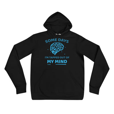 Some Days Im Tapped Out Of My Mind Unisex Hoodie S,M,L,XL,2XL from %store_name% at 39.99 USD