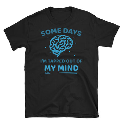 Some Days Im Tapped Out Of My Mind Unisex Softstyle T-Shirt S,M,L,XL,2XL,3XL from %store_name% at 24.00 USD