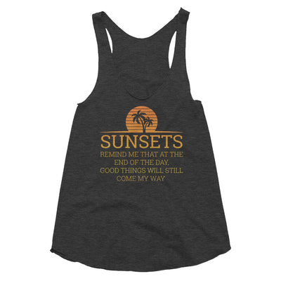 Sunsets Remind Me Womens Tri-Blend Racerback Tank Tri-Black,XS,Tri-Black,S,Tri-Black,M,Tri-Black,L,Tri-Oatmeal,XS,Tri-Oatmeal,S,Tri-Oatmeal,M,Tri-Oatmeal,L from %store_name% at 24.95 USD