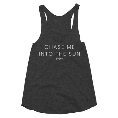 Chase Me Into The Sun Womens Tri-Blend Racerback Tank Tri-Black,XS,Tri-Black,S,Tri-Black,M,Tri-Black,L,Tri-Coffee,XS,Tri-Coffee,S,Tri-Coffee,M,Tri-Coffee,L from %store_name% at 24.95 USD