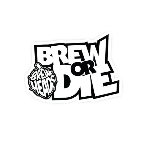 Brew or Die Sticker