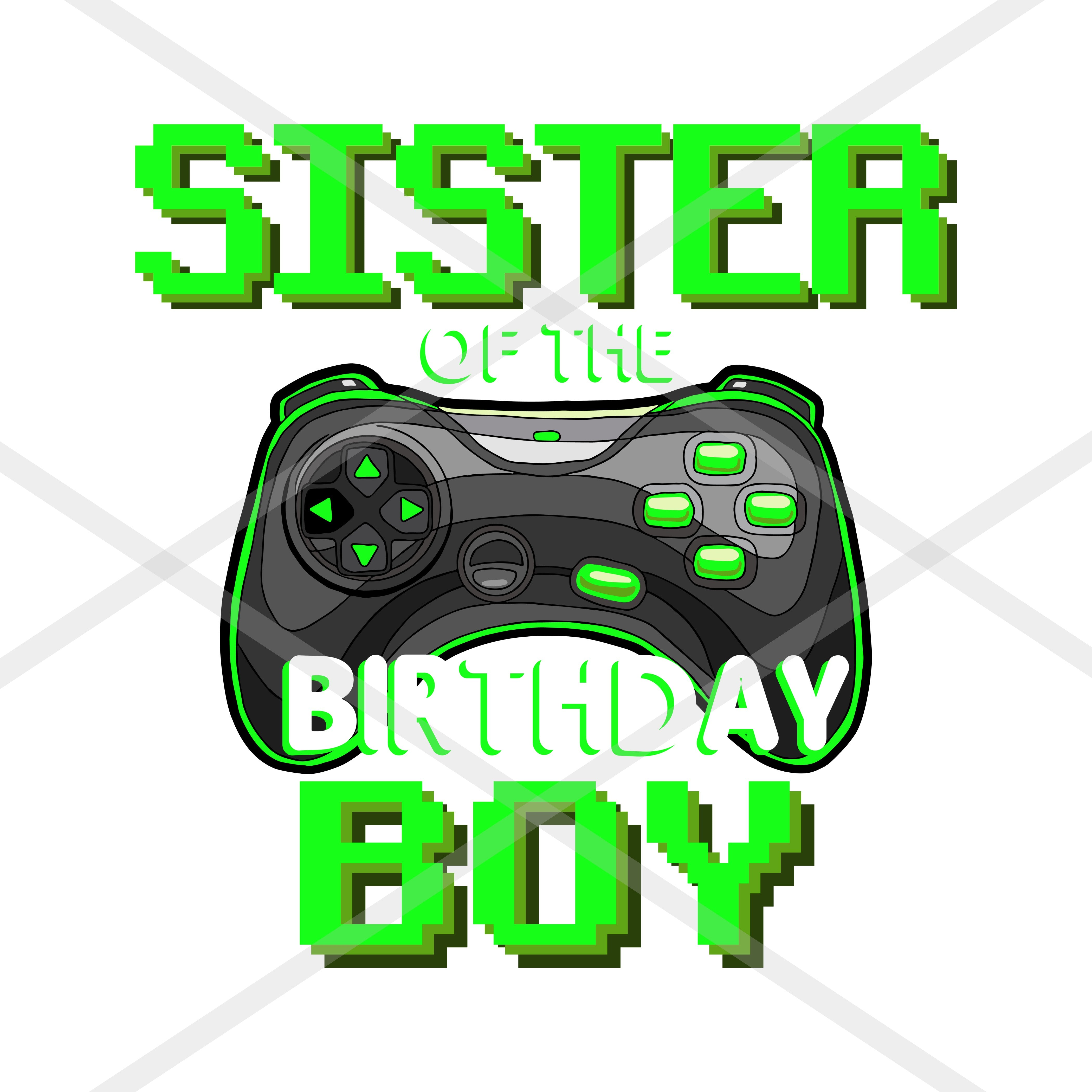 Birthday Gamer Sister svg Sister of the Birthday Boy svg Sister Gamer svg birthday game svg Video game Png eps svg Cricut Silhouette