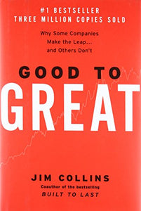 Good to Great: Why Some Companies Make The Leap and Others Don't 2001 Hardcover [Jim Collins]