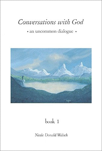 Conversations with God: An Uncommon Dialogue, Book 1