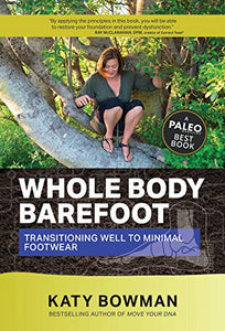 Whole Body Barefoot: Transitioning Well to Minimal Footwear
