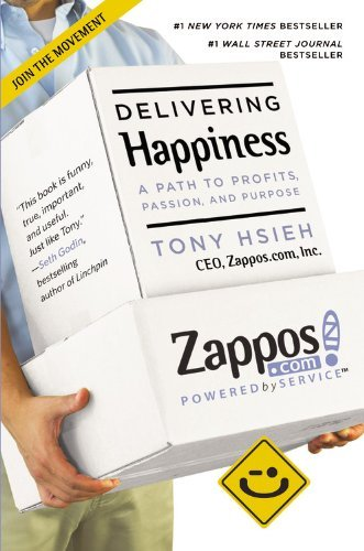 [Tony Hsieh} (Delivering Happiness: A Path to Profits, Passion, and Purpose)