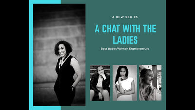 Boss Babes: Convo with Fellow Female Entrepreneurs